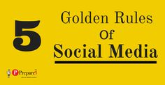 5 Golden Rules for Sharing on Social Media