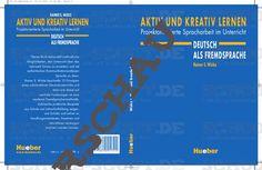 Aktiv und kreativ lernen - Deutsch als Fremdsprache - Projektorientierte Spracharbeit im Unterricht - DaF/DaZ