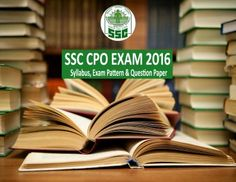 SSC CPO Exam Syllabus, Exam Pattern and Previous Year Question Paper