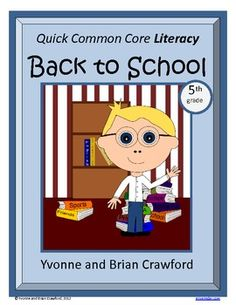 For 5th grade - Back to School Quick Common Core Literacy is a packet of ten different worksheets featuring a fun back to school theme focusing on the English grammar and more. $