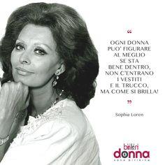 """""""Una donna può figurare al meglio se sta bene dentro, non c'entrano i vestiti e il trucco, ma come si brilla"""" Sophia Loren Condividi anche tu con i tuoi amici le frasi che più ti rappresentano!#sonobirikina #birikinidonna #frasibirikine"""