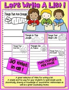 A great selection of titles for writing a list.A simple and fun way for your students to spell simple words phonetically, reviewing sound-letter relationships as well as a vocabulary review. You will be getting two lists per page a total of 30 titles.