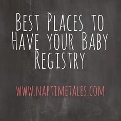 Baby Registry - Our Favorite Places to Register