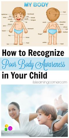 Body Awareness: Characteristics of Impaired or Poor Proprioception in Your Child | ilslearningcorner.com