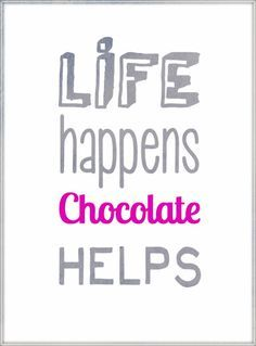 chocolate quotes - Google Search