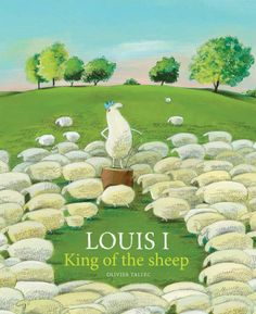 Louis I, King of the Sheep Olivier Tallec Absolutely wonderful illustrated parable of how power changes us, and a subtle reminder that we are separated from those less fortunate than us by little more than unmerited cosmic odds: Best Children Books, Childrens Books, Claude Ponti, Lion Book, Tapas, Alien Creatures, Ludwig, Humor Grafico, Junior