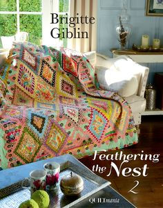 FEATHERING THE NEST – BOOK 2 – by Brigitte Giblin | Brigitte Giblin Quilts