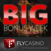 Big Money Week at Fly Casino - Online Casinos Online  The upcoming week looks to be an exciting one at Fly Casino. Each day promises to be more rewarding than the next and players are encouraged to jump in to the action and play at the site this week.
