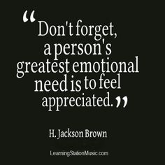 """You just prepared a delicious meal. It feels good to hear your family say, """"Thank you!"""" Your child cleaned up his room. That's a great time to share a hug and words of praise. Feeling appreciated for what we do is the greatest inspiration we can receive. So take the time to appreciate the people in your life for even the little things they do. They will value your words and it will make their entire day! #quote #appreciation"""