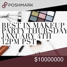 Best in Makeup Party!!! Join us Thursday!!! Best in makeup party. Looking for posh compliant host picks. Comment with suggestions. Other
