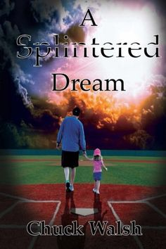 A Splintered Dream by Chuck Walsh. The Come-Back-Kid Story of the Decade Success and failure in America's Game Every woman's 'dream man', every man's icon - baseball, fame, love and fortune found, lost and given back a hundred fold. In the same league as The Natural with Redford and The Rookie with Quaid. Unforgettable. A Splintered Dream is a story of starting over. Driven, with rich characters, strong in faith and unyielding determination, this book is definitely a page-turner. Cape...