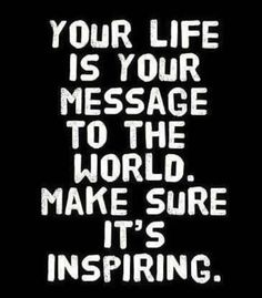 What will you do today to inspire someone else?