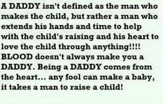 """True. I don't understand how anyone could miss out on ANYTHING that involves your child. Sad and pathetic, being called """"daddy"""" is not a given name just because the child is yours, the name is EARNED"""