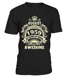 "# August 1959 58 years of being awesome T-shirt - Limited Edition .  Special Offer, not available in shops      Comes in a variety of styles and colours      Buy yours now before it is too late!      Secured payment via Visa / Mastercard / Amex / PayPal      How to place an order            Choose the model from the drop-down menu      Click on ""Buy it now""      Choose the size and the quantity      Add your delivery address and bank details      And that's it!      Tags: tshirt birthday…"
