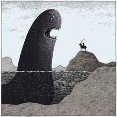Tom Gauld - This monster looks like my left thumb. If I were the man on the horse, I'd be fighting my own left thumb. <--- The sword must be a splinter lol