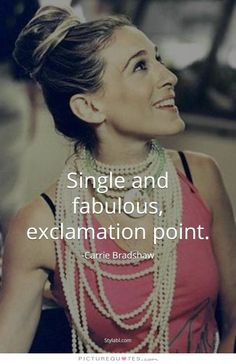 Single and fabulous, exclamation point. Picture Quotes.