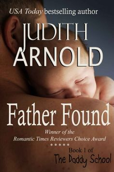 Father Found  by Judith Arnold on StoryFinds -Winner of the Romantic Times Reviewers Choice Award! - wonderful heart-warming romance that makes a dad look sexy - grab today for 99¢