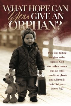 God comands us to take care of orphans and widows.....pray about it.