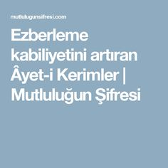 Ezberleme kabiliyetini artıran Âyet-i Kerimler | Mutluluğun Şifresi Pray, Boarding Pass, Student, Allah, Istanbul, Diy Crafts, God, Diy Home Crafts, Allah Islam