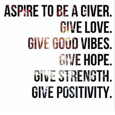 Aspire to be a giver - Google Search