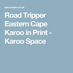 Road Tripper Eastern Cape Karoo in Print - Karoo Space Road Trippers, Guide Book, South Africa, Cape, Mantle, Cabo, Cloak