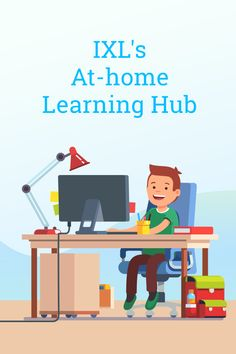 Teachers: Visit our At-home Learning Hub to get strategies and resources for using IXL to support students during school closures!