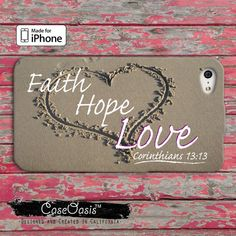 Faith Hope Love Christian Quote Bible Verse Proverb Corinthians 13:13 Custom iPhone 4 and 4s Case and Custom iPhone 5 and 5s and 5c Case