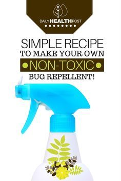 Not only are bites itchy and annoying, they can also transmit diseases like West Nile Virus, the Zika virus, and malaria. Other pests, like ticks, can  cause Lyme disease and Rocky Mountain spotted fever | https://dailyhealthpost.com/simple-recipe-to-make-your-own-non-toxic-bug-repellant/