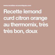 Recette lemond curd citron orange au thermomix, très très bon, doux