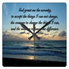 BEAUTIFUL SERENITY PRAYER OCEAN PHOTO SQUARE WALL CLOCK Be inspired with these uplifting Serenity Prayer designs on Apparel and Gifts http://www.zazzle.com/myheavenlyblessings/gifts?cg=196715163697786629&rf=238246180177746410 #Serenityprayer #LetGoandLetGod #TrustGod #Godisincharge #Recovery #12steps