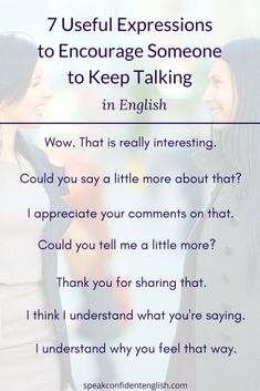 English Conversations. These common sentences are great ways to show that you're listening and to encourage your conversation partners to keep speaking. Use them in your next English conversation. Get more tips on how to be friendly in English at https://www.speakconfidentenglish.com/be-friendly-in-english/?utm_campaign=coschedule&utm_source=pinterest&utm_medium=Speak%20Confident%20English%20%7C%20English%20Fluency%20Trainer