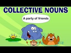 Collective Nouns--the narrator has a strong accent, but the video is a great way to introduce this concept