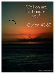 """""""Call on ME ( #Allah ),I will answer you"""". #Quran 40:60 Subhna'Allah ! It was reported that one of the righteous people was passing through the street when he saw an open door out of which came a boy who was crying and weeping, followed by his mother who was pushing him out. She shut the door in his face, and went back inside. The boy went a short distance away, and stood there, thinking, but he could find no other refuge than the house from which he had been expelled and no one else who…"""