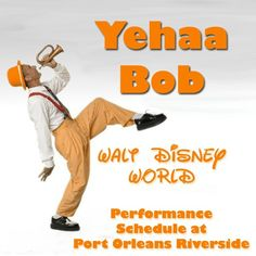 Yehaa Bob - Days and times of upcoming performances @ Disney's Port Orleans Riverside resort