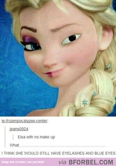 Elsa Without Makeup - even though her eyes would still be blue