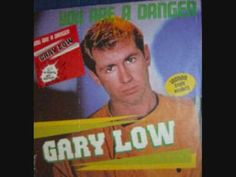 GARY LOW - YOU'RE A DANGER (1983). A GREAT, strange and beautiful melody from the late days of Disco music. It deserves a BIG place on this list.