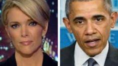 Megyn Kelly -- Obama