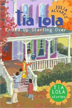 How Tia Lola Ended Up Starting Over  by Julia Alvarez  Submit a review and become a Faerytale Magic Reviewer! www.faerytalemagic.com