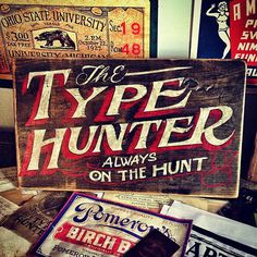 Epic Father's Day gift.  Hand lettered Type Hunter sign on reclaimed wood.  Perfect for my studio.  #typehunter #signwriting #vintagetypography