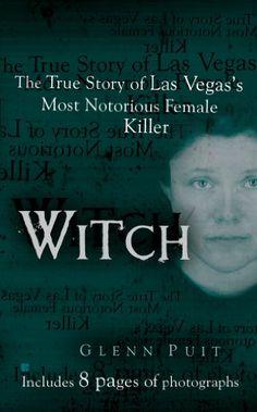 Witch: The True Story of Las Vegas' Most Notorious Female Killer (Berkley True Crime), Glenn Puit - Amazon.com