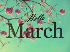 Hello March march hello march march quotes hello march quotes goodbye feburary