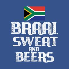 Shop South African Braai Sweat and Beers Tshirt south african pride t-shirts designed by Antzyzzz as well as other south african pride merchandise at TeePublic. South African Braai, African Quotes, African Christmas, Pretoria, My Land, Afrikaans, Rugby, Growing Up, Christmas Ideas