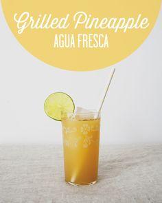 GRILLED PINEAPPLE AGUA FRESCA