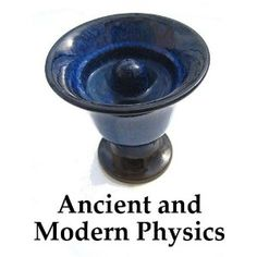 http://p-interest.in/redirector.php?p=B007N6XO5W  Ancient and Modern Physics (Illustrated) (Kindle Edition)