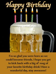 Send Free Frothy Beer Mug- Happy Birthday Wish Card for Friend to Loved Ones on Birthday & Greeting Cards by Davia. It's free, and you also can use your own customized birthday calendar and birthday reminders. Send Birthday Card, Happy Birthday Wishes Messages, Happy Birthday Wishes For A Friend, Birthday Message For Friend, Birthday Reminder, Best Birthday Wishes, Happy Birthday Fun, Friend Birthday, Birthday Greeting Cards