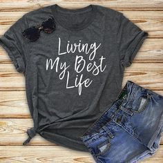 Living My Best Life T-shirt Encouraging Lifestyle Quote T-shirt Positive Message Tee Shirt - Sassy Shirts - Ideas of Sassy Shirts - Living My Best Life T-shirt Inspirational Encouraging T-shirt Positive Message Novelty Shirt Sassy Shirts, Cute Tshirts, Mom Shirts, Cool T Shirts, T Shirts For Women, Summer Tshirts, Funny Shirt Sayings, T Shirts With Sayings, Funny Shirts