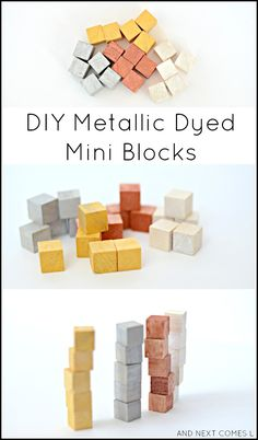 Homemade toys for kids: DIY metallic dyed mini blocks from And Next Comes L