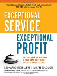 Exceptional Service, Exceptional Profit: The Secrets of Building a Five-Star Customer Service Organization by Leonardo Inghilleri, http://www.amazon.ca/dp/0814415385/ref=cm_sw_r_pi_dp_.OZusb03AD783