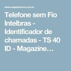 Telefone sem Fio Intelbras - Identificador de chamadas - TS 40 ID - Magazine…