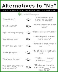 "I know I'll have to say ""no,"" but I think it's good to use positive language when possible. I think it gives more weight when you really have to say ""no."" Plus it's a bummer for kids to hear ""no"" all the time."